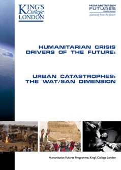 Humanitarian Crisis Drivers of the Future: Urban Catastrophes – the Wat/San Dimension
