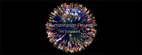 humanitarian futures is our future